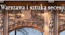 Warszawa i sztuka secesji