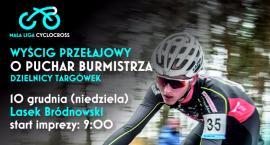 Wyścig w kolarstwie przełajowym o Puchar Burmistrza Dzielnicy Targówek